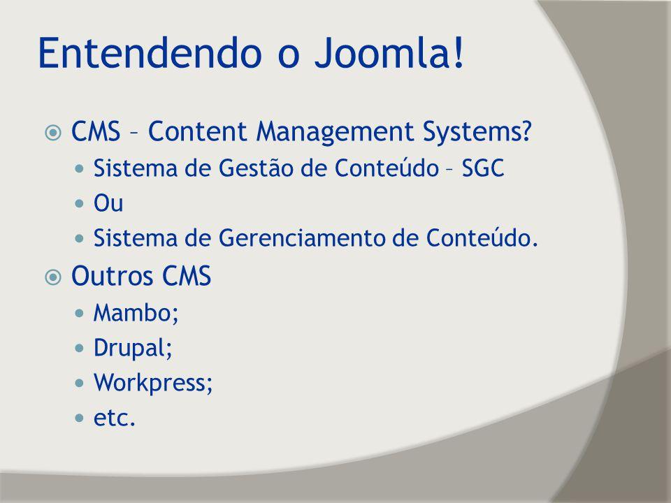 Entendendo o Joomla! CMS – Content Management Systems Outros CMS