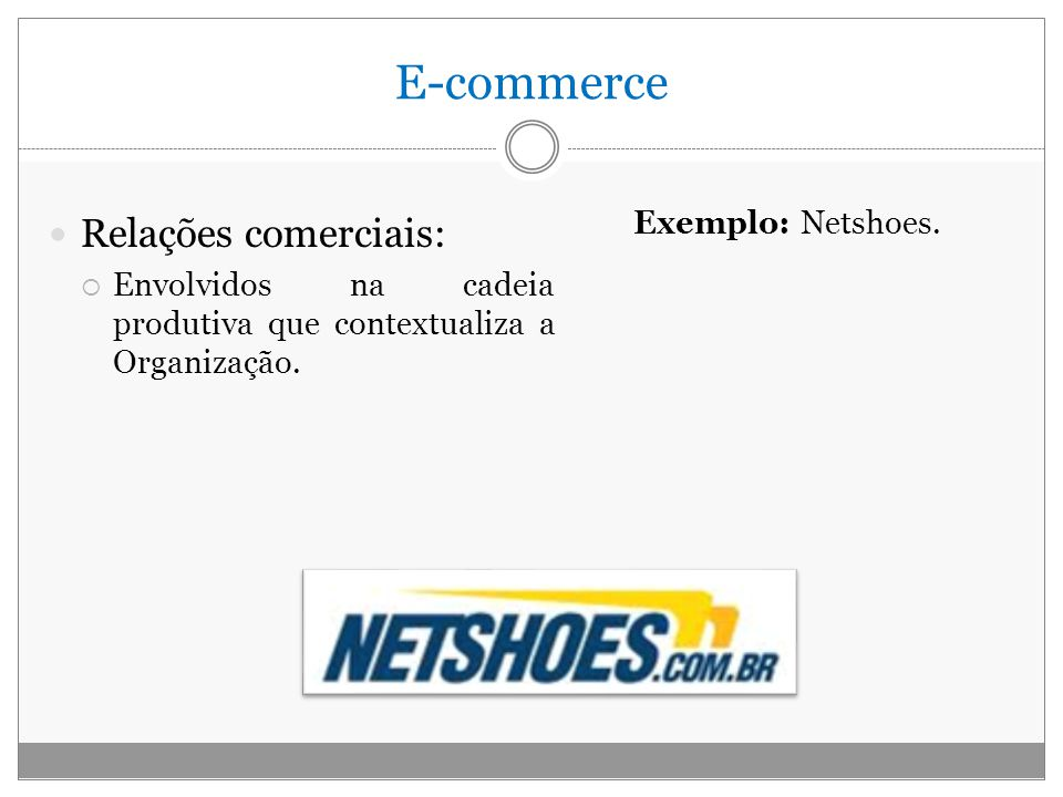 E-commerce Relações comerciais: Exemplo: Netshoes.