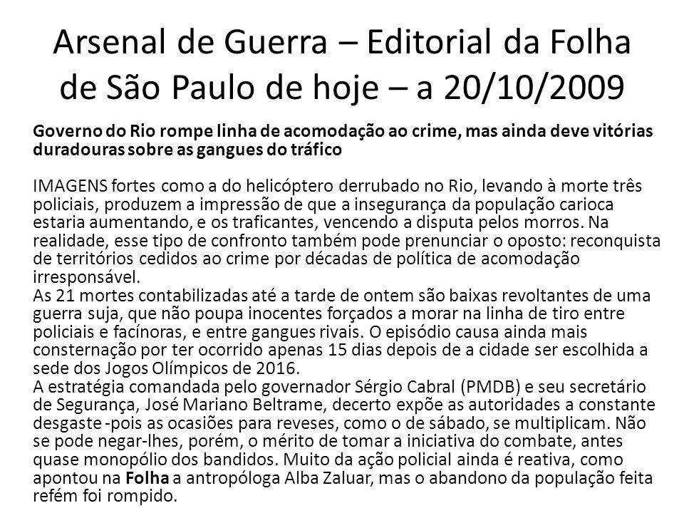Arsenal de Guerra – Editorial da Folha de São Paulo de hoje – a 20/10/2009