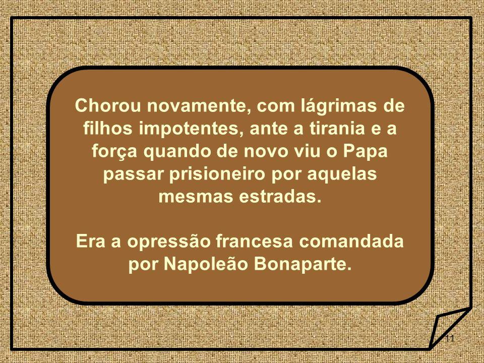 Era a opressão francesa comandada por Napoleão Bonaparte.