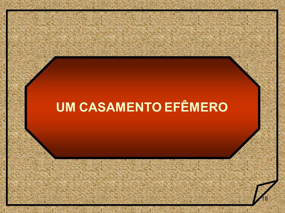 UM CASAMENTO EFÊMERO