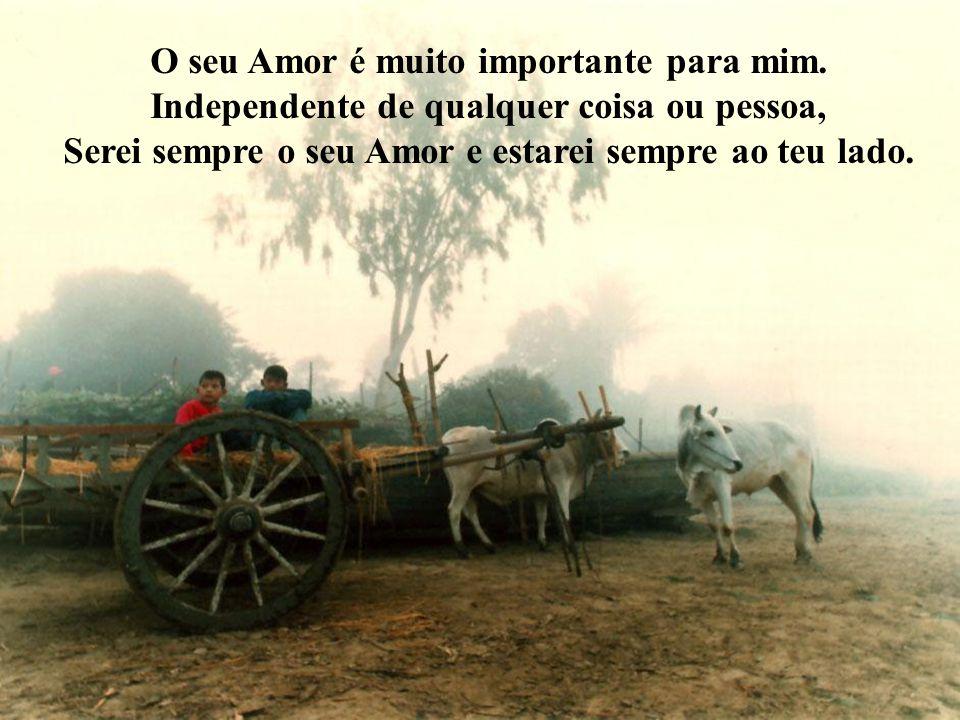 O seu Amor é muito importante para mim.