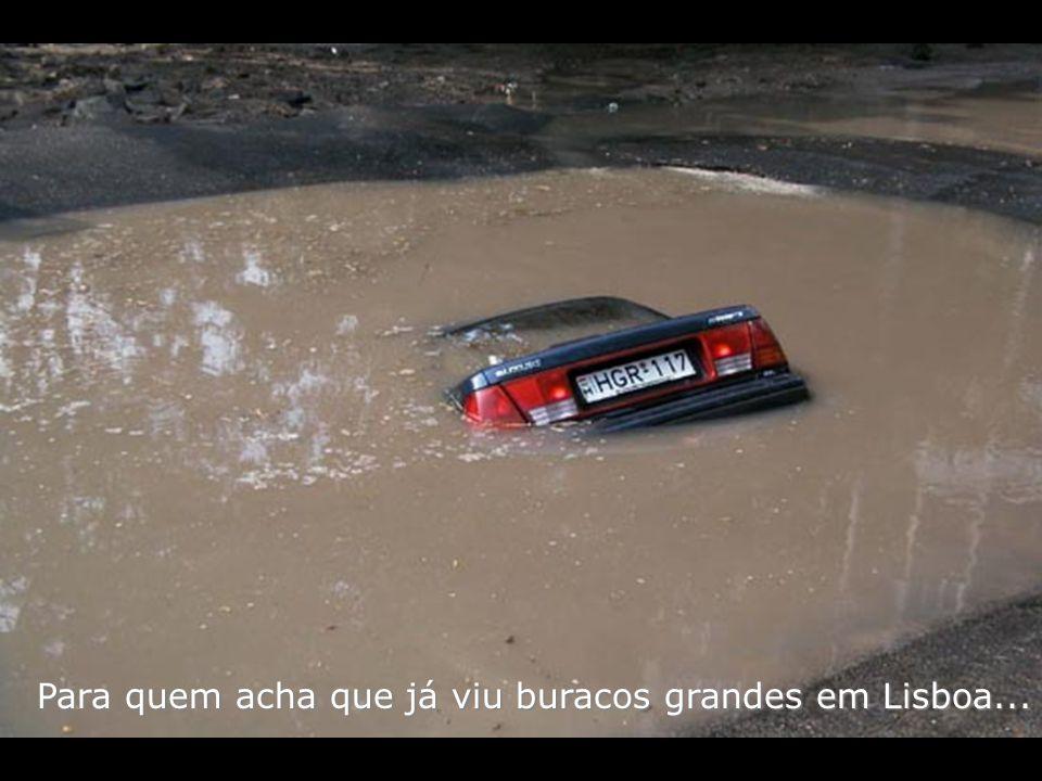 Para quem acha que já viu buracos grandes em Lisboa...