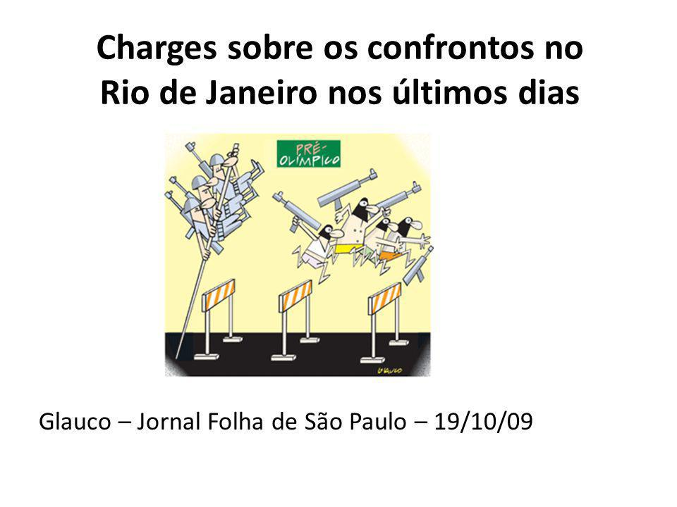 Charges sobre os confrontos no Rio de Janeiro nos últimos dias