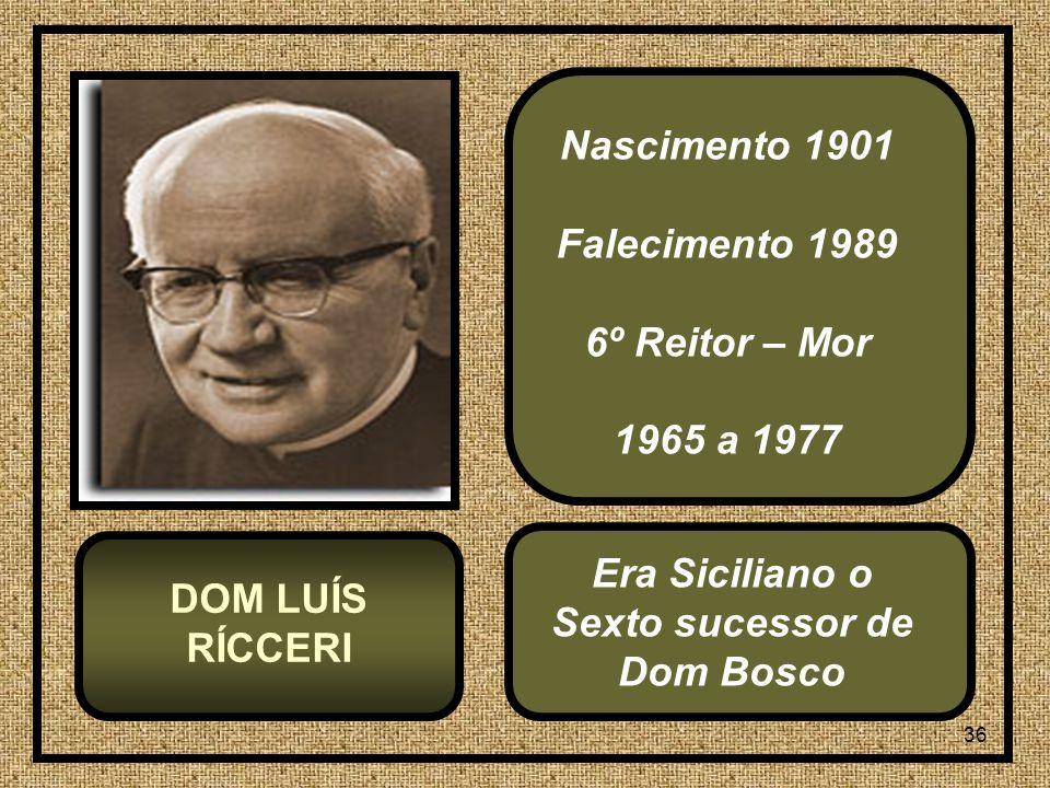 Era Siciliano o Sexto sucessor de Dom Bosco