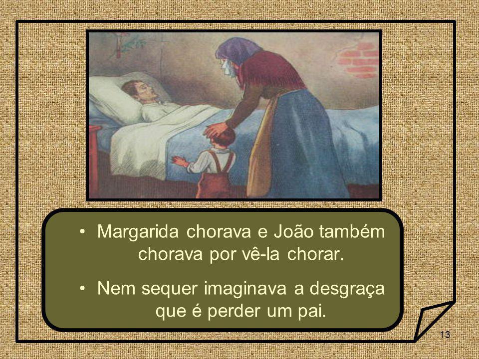 Margarida chorava e João também chorava por vê-la chorar.