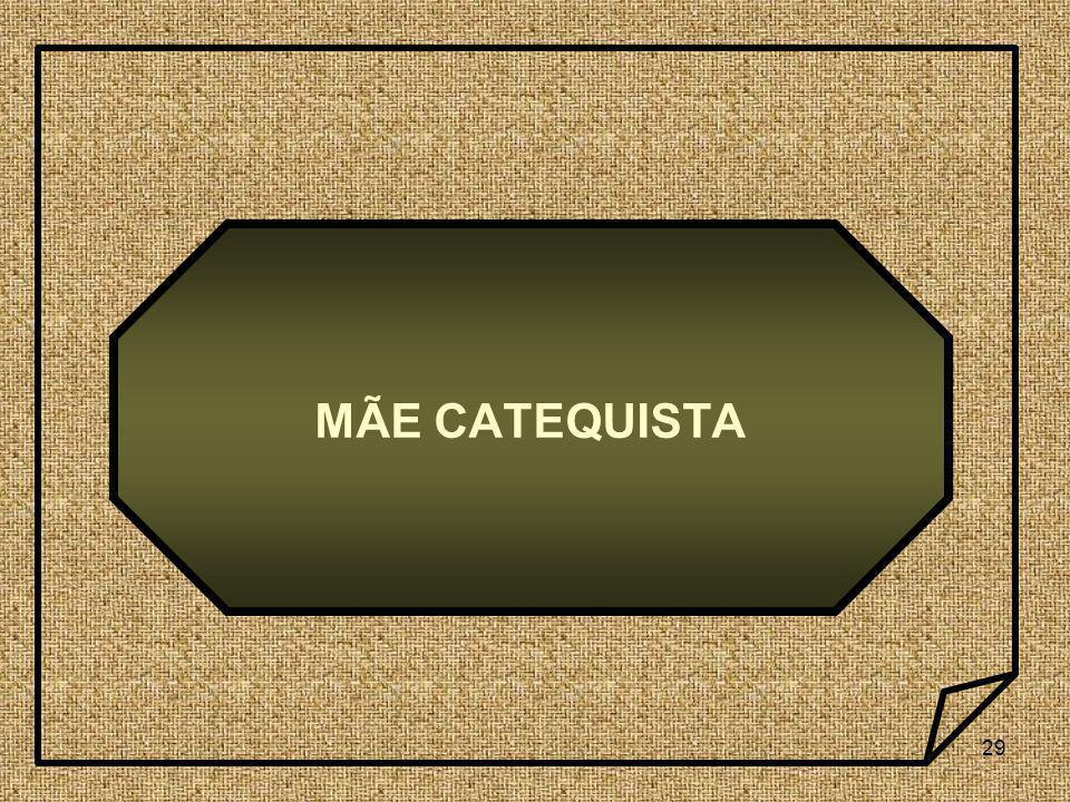 MÃE CATEQUISTA