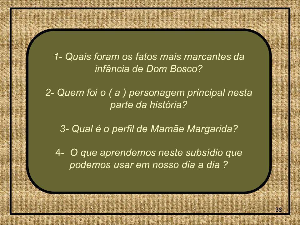 1- Quais foram os fatos mais marcantes da infância de Dom Bosco