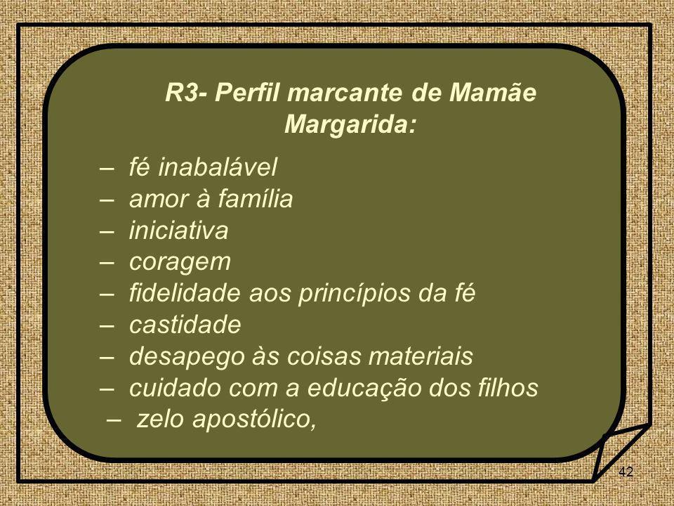 R3- Perfil marcante de Mamãe Margarida: