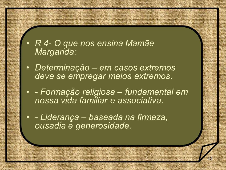 R 4- O que nos ensina Mamãe Margarida: