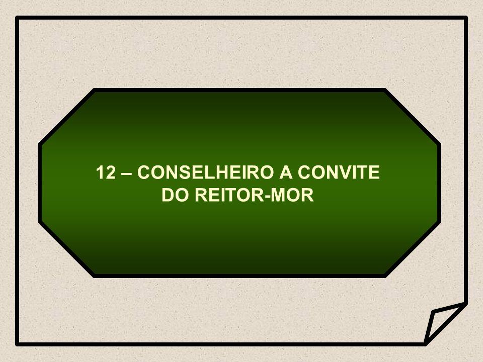 12 – CONSELHEIRO A CONVITE DO REITOR-MOR
