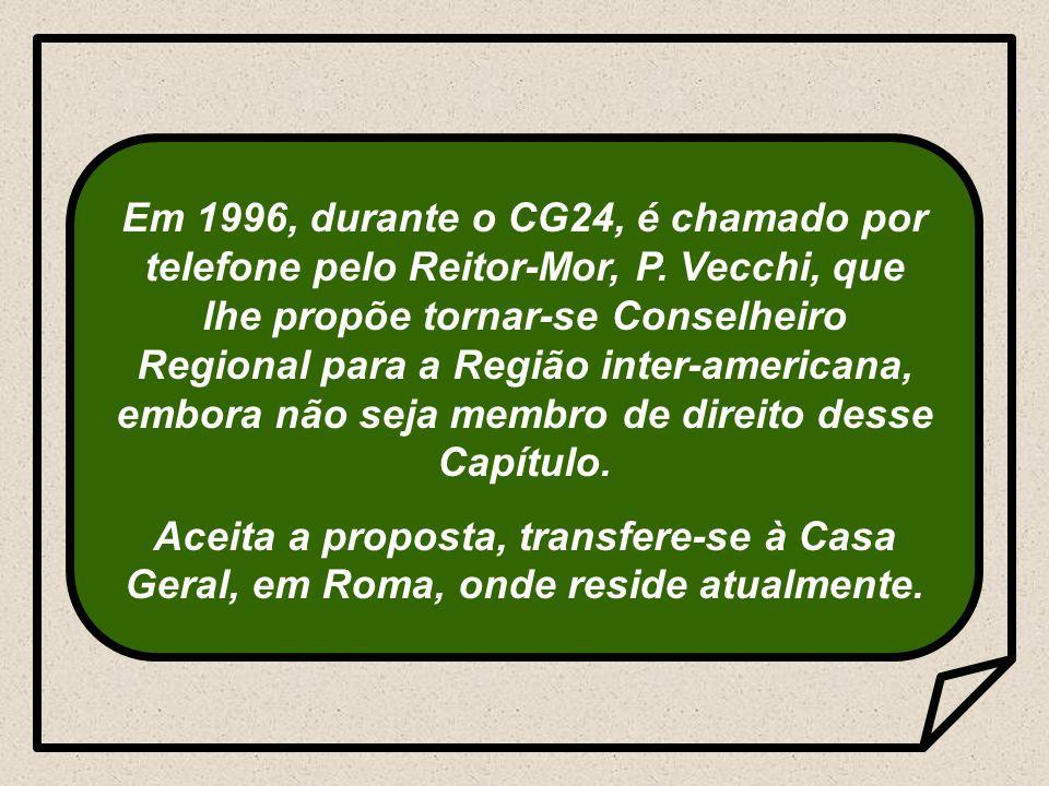Em 1996, durante o CG24, é chamado por telefone pelo Reitor-Mor, P