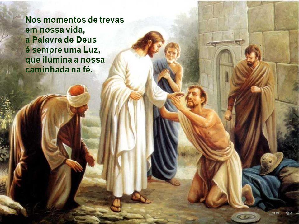 Nos momentos de trevas em nossa vida, a Palavra de Deus.
