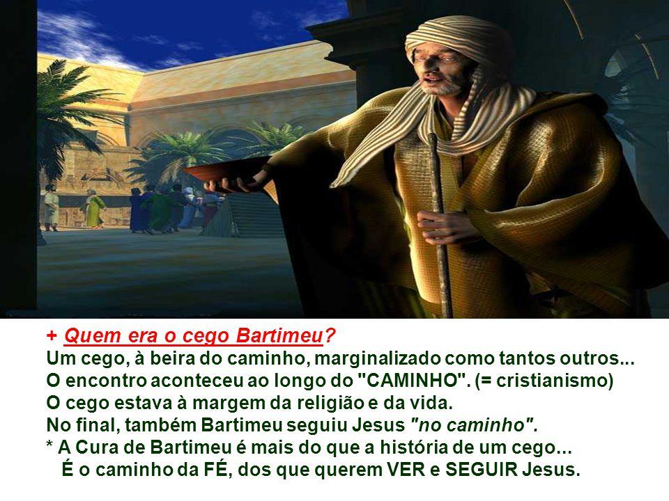 + Quem era o cego Bartimeu