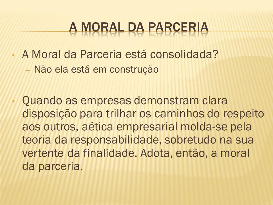 A Moral da Parceria A Moral da Parceria está consolidada