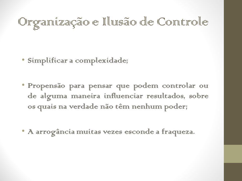 Organização e Ilusão de Controle