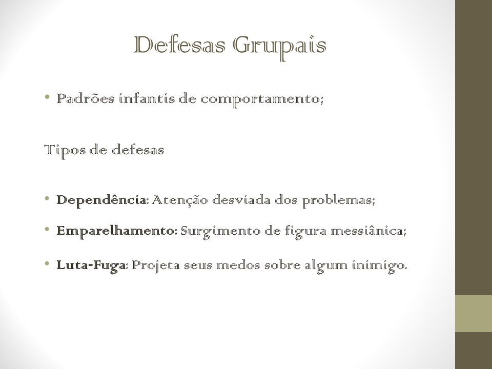 Defesas Grupais Padrões infantis de comportamento; Tipos de defesas