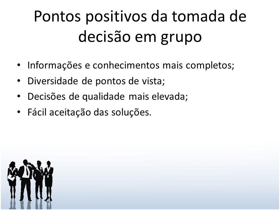 Pontos positivos da tomada de decisão em grupo