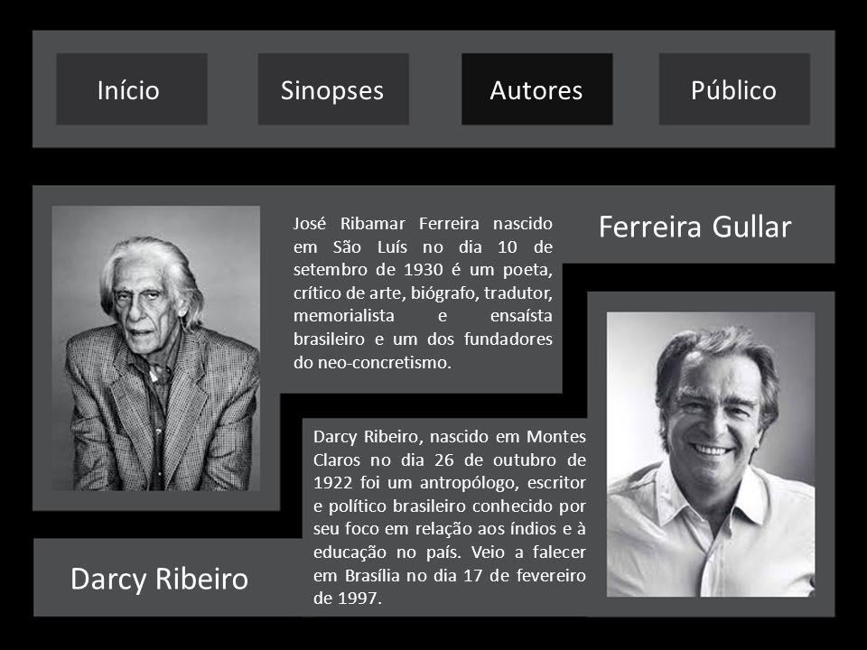 Ferreira Gullar Darcy Ribeiro Início Sinopses Autores Público
