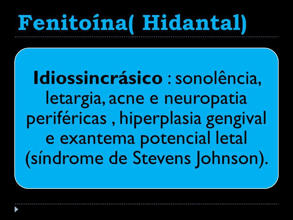 Fenitoína( Hidantal)