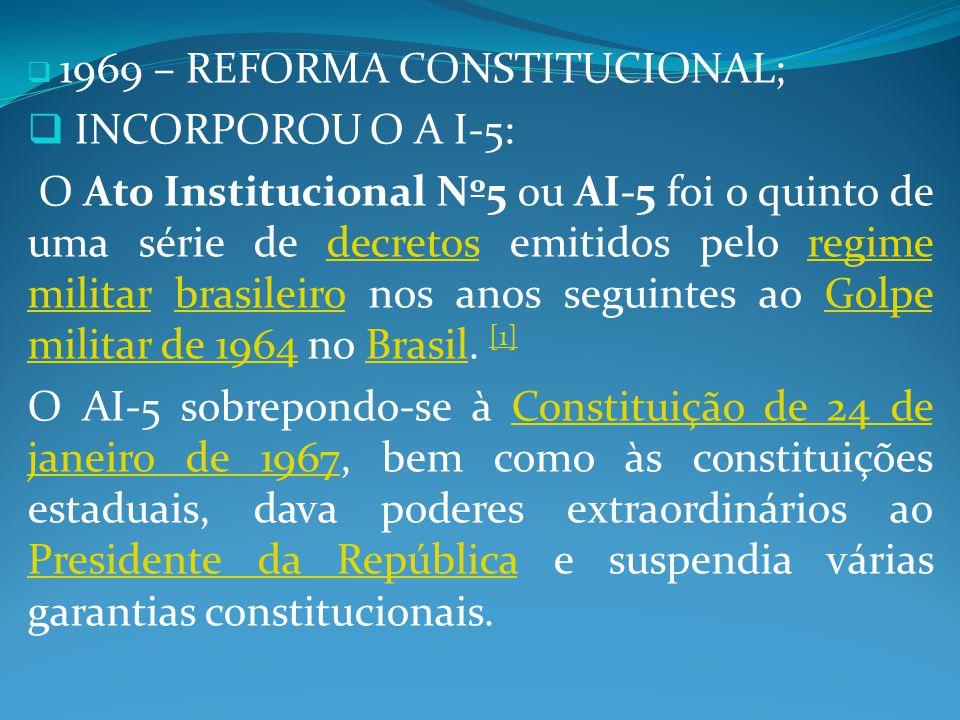 1969 – REFORMA CONSTITUCIONAL;