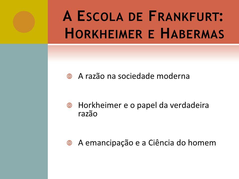 A Escola de Frankfurt: Horkheimer e Habermas
