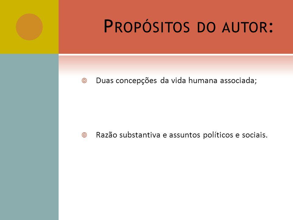 Propósitos do autor: Duas concepções da vida humana associada;