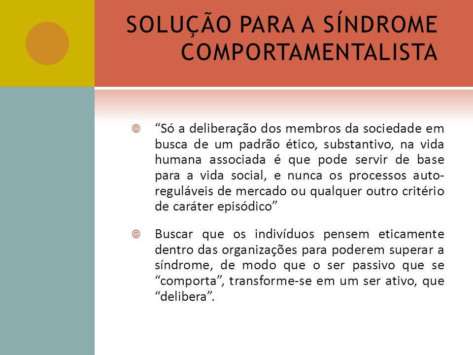 SOLUÇÃO PARA A SÍNDROME COMPORTAMENTALISTA