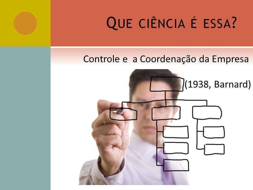 Que ciência é essa Controle e a Coordenação da Empresa