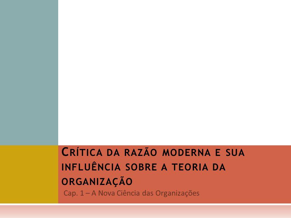 Cap. 1 – A Nova Ciência das Organizações