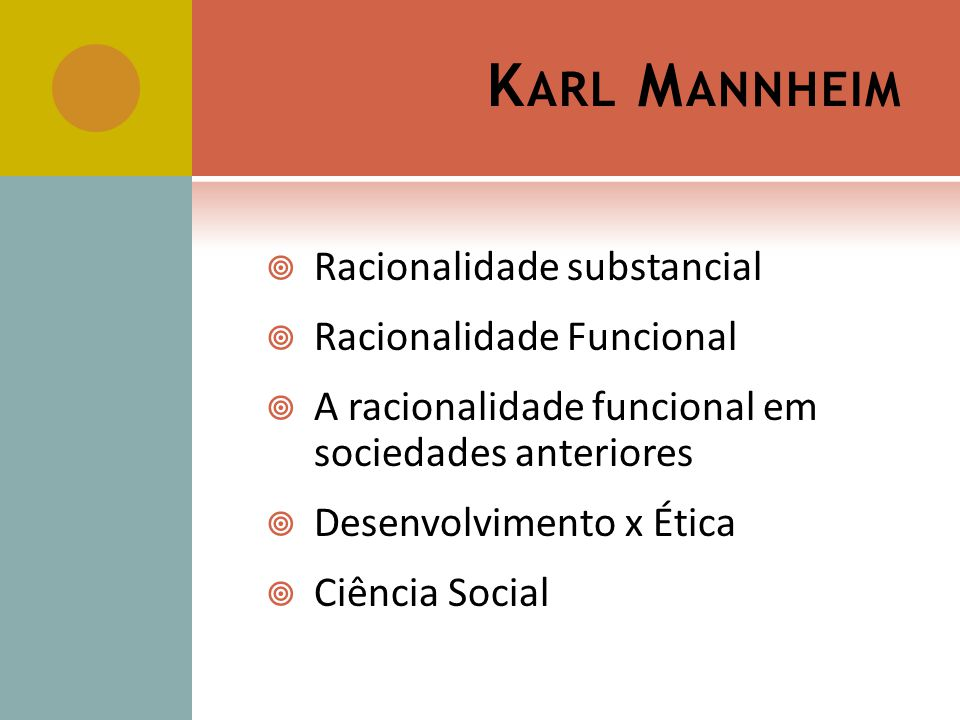 Karl Mannheim Racionalidade substancial Racionalidade Funcional