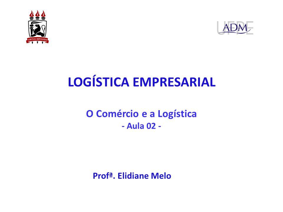 O Comércio e a Logística - Aula 02 -