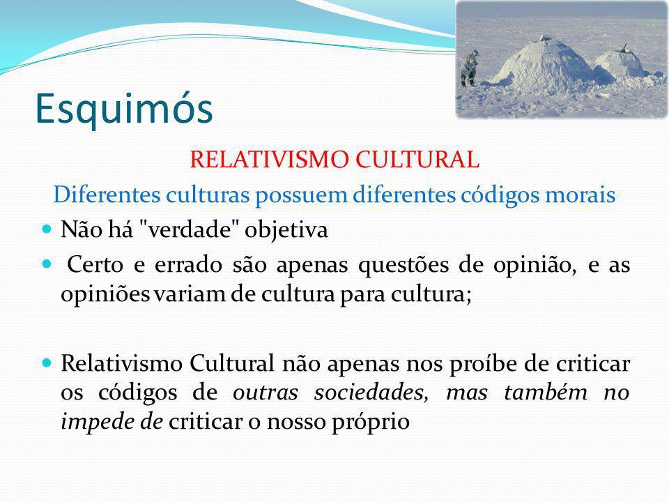 Diferentes culturas possuem diferentes códigos morais
