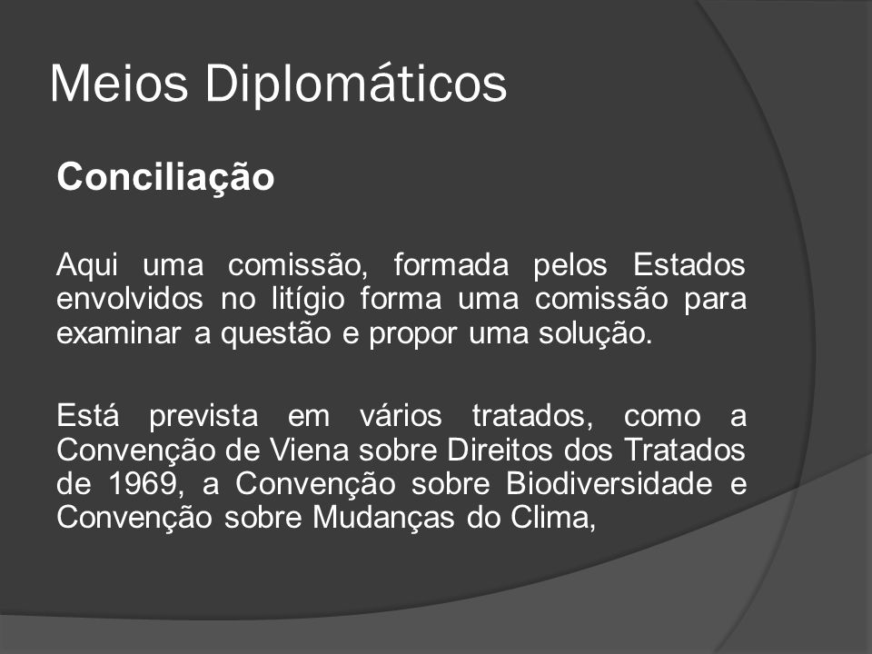 Meios Diplomáticos Conciliação