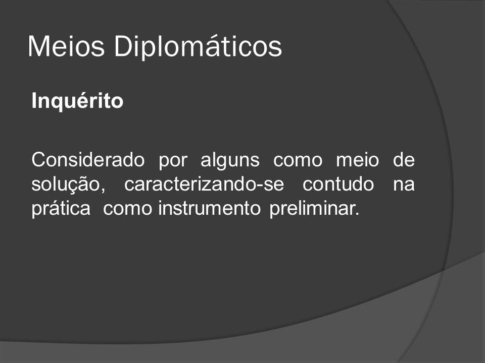 Meios Diplomáticos Inquérito
