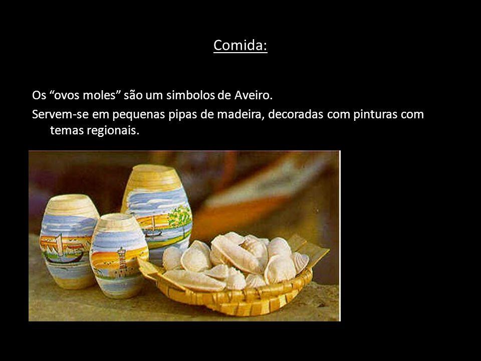 Comida: Os ovos moles são um simbolos de Aveiro.