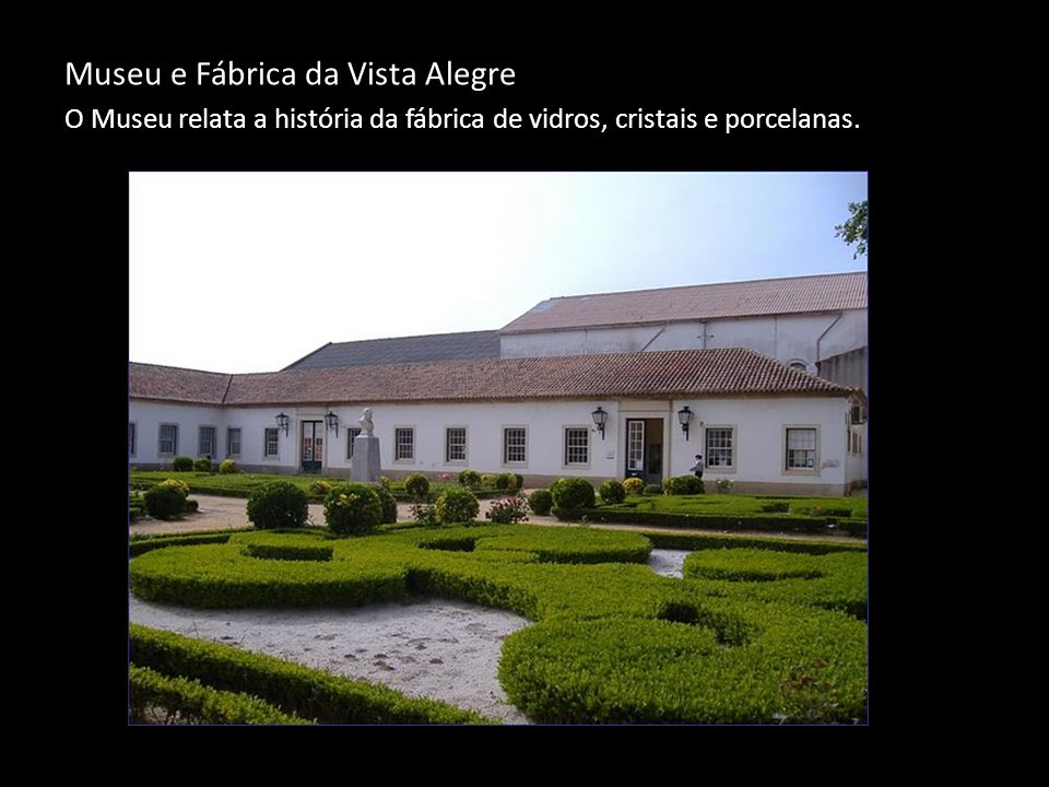 Museu e Fábrica da Vista Alegre