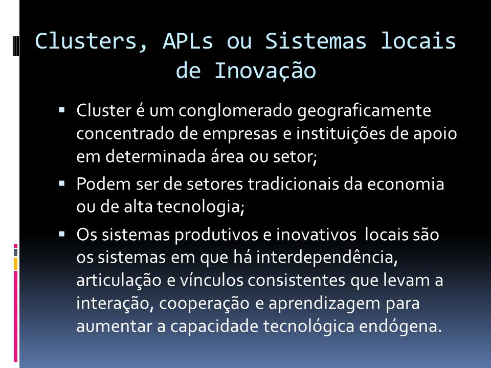 Clusters, APLs ou Sistemas locais de Inovação