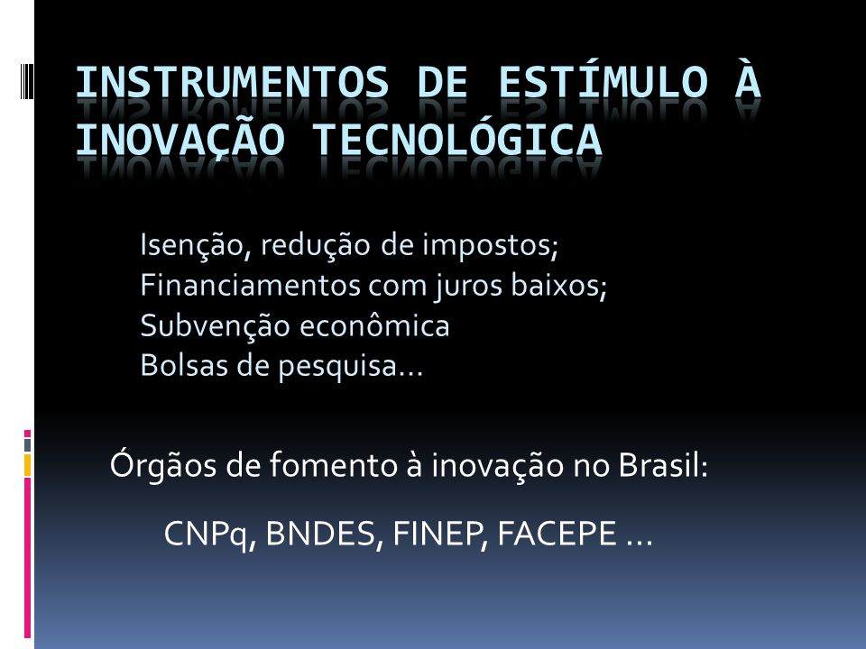 Instrumentos de estímulo à inovação tecnológica