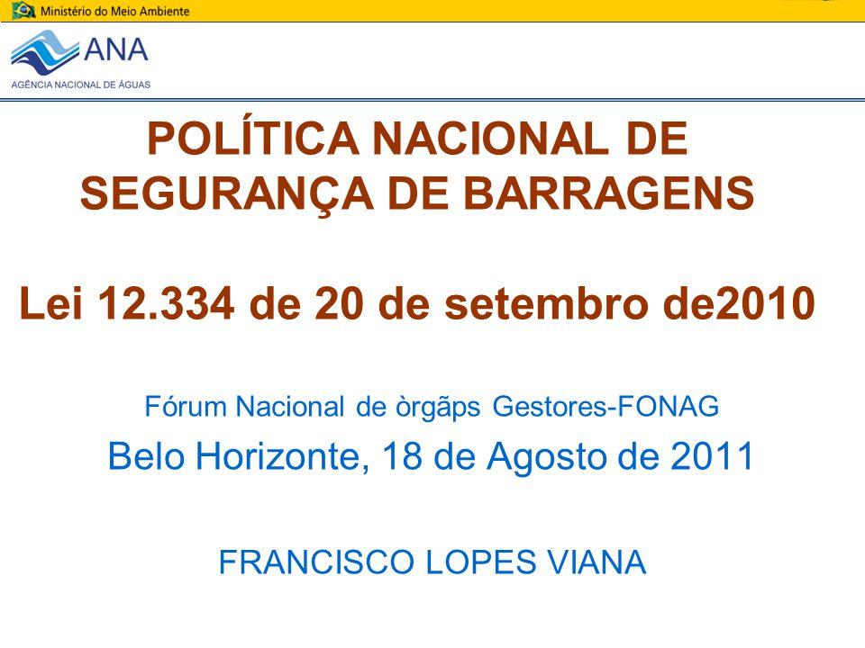 POLÍTICA NACIONAL DE SEGURANÇA DE BARRAGENS Lei 12