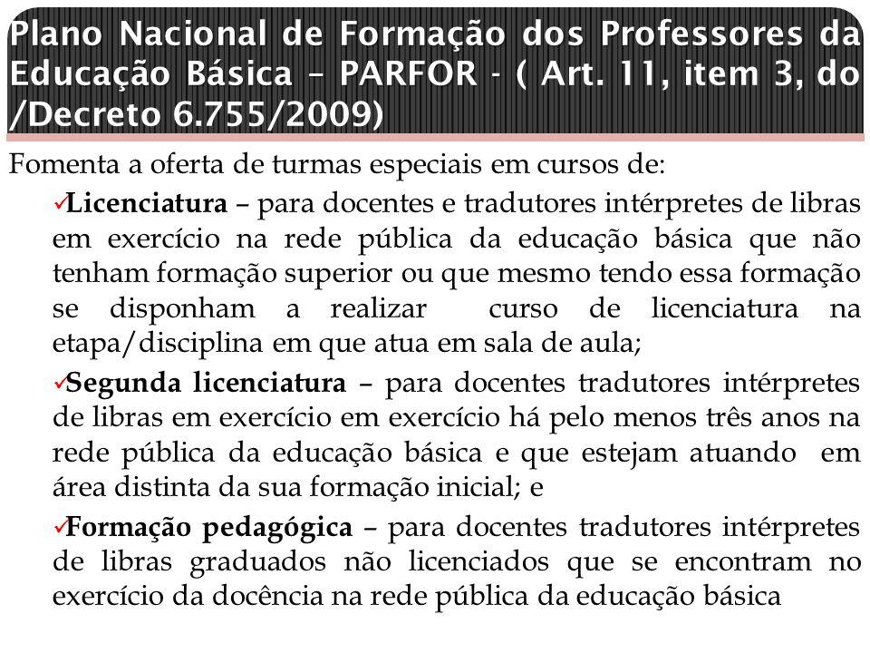 Plano Nacional de Formação dos Professores da Educação Básica – PARFOR - ( Art. 11, item 3, do /Decreto 6.755/2009)