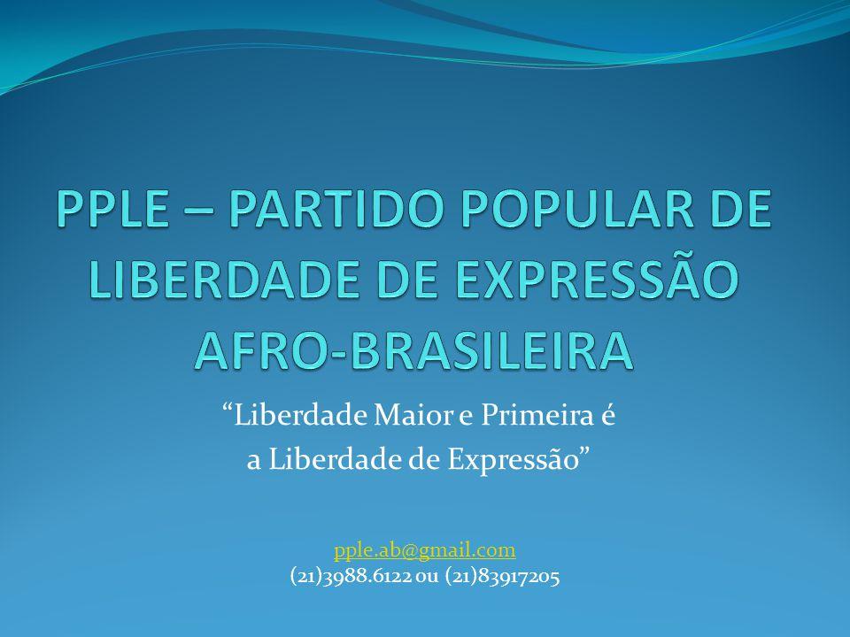 PPLE – PARTIDO POPULAR DE LIBERDADE DE EXPRESSÃO AFRO-BRASILEIRA