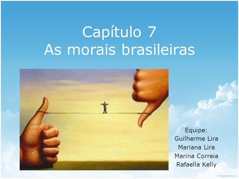 Capítulo 7 As morais brasileiras