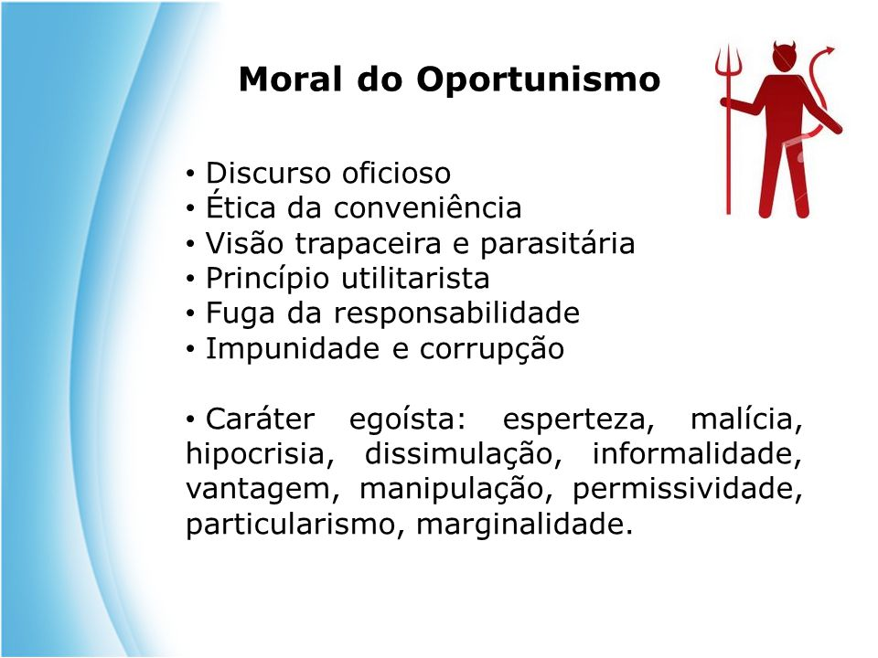 Moral do Oportunismo Discurso oficioso Ética da conveniência