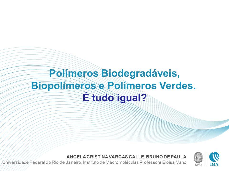 Polímeros Biodegradáveis, Biopolímeros e Polímeros Verdes.