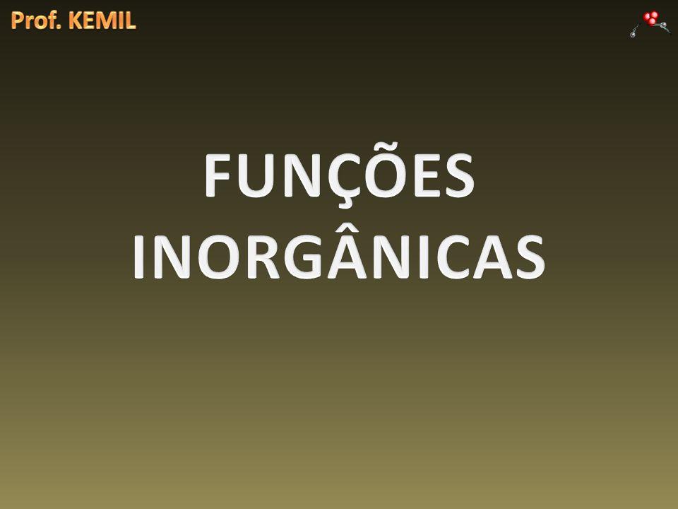 Prof. KEMIL FUNÇÕES INORGÂNICAS