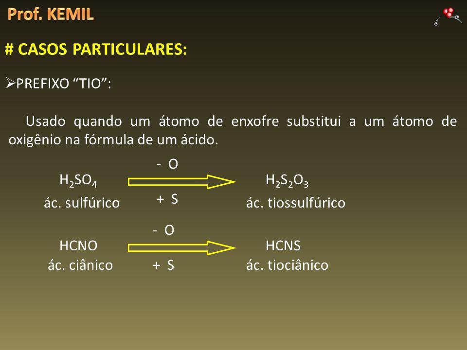 Prof. KEMIL # CASOS PARTICULARES: PREFIXO TIO :