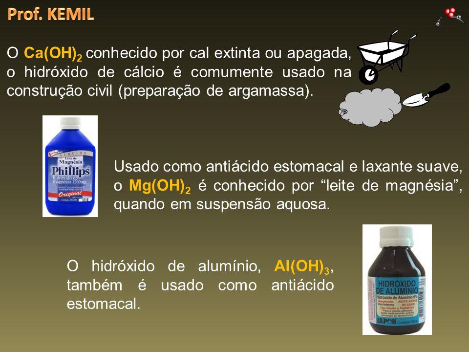 Prof. KEMIL O Ca(OH)2 conhecido por cal extinta ou apagada, o hidróxido de cálcio é comumente usado na construção civil (preparação de argamassa).