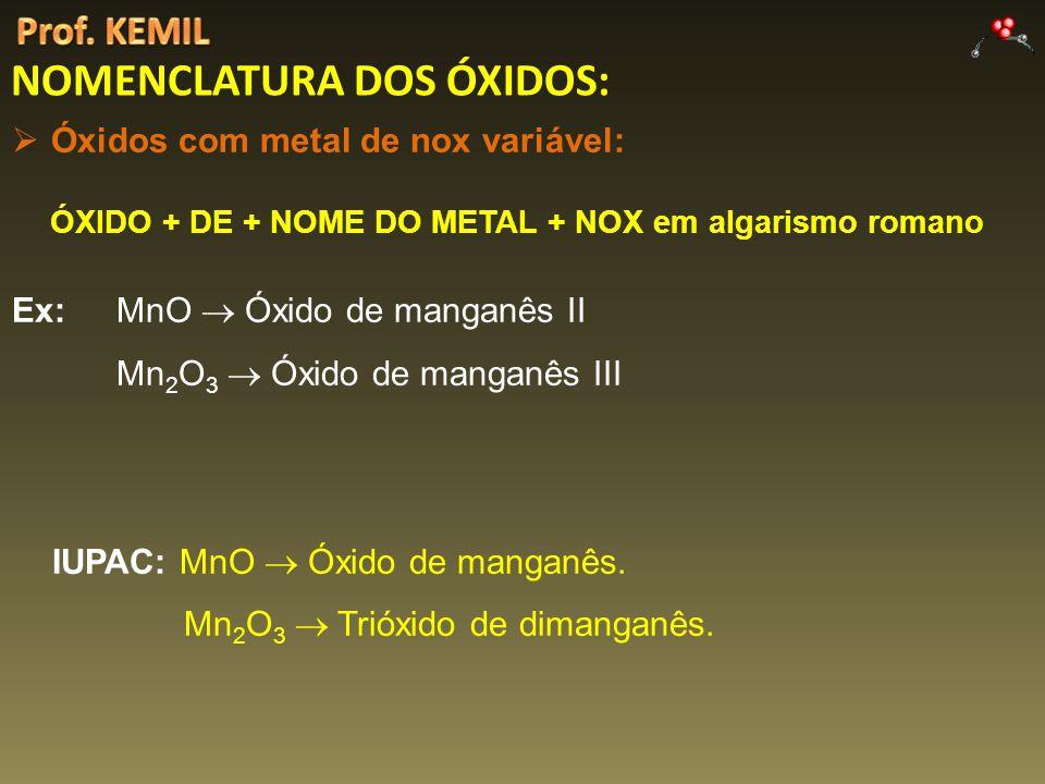 ÓXIDO + DE + NOME DO METAL + NOX em algarismo romano