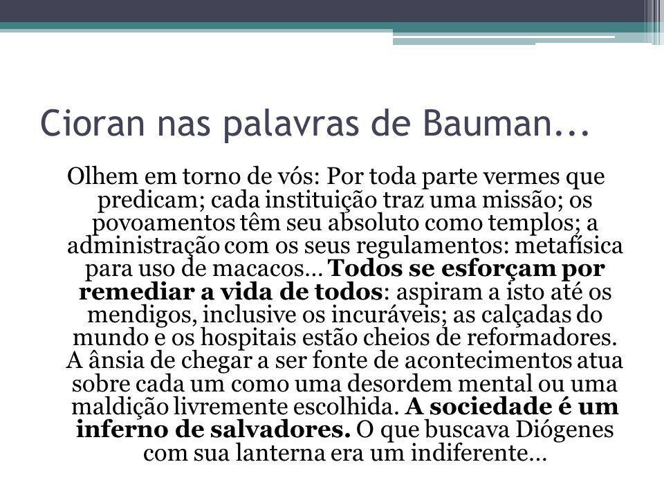 Cioran nas palavras de Bauman...